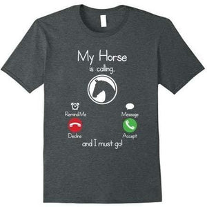 My Horse Is Calling And I Must Go T-Shirt - Dark Heather / Xl