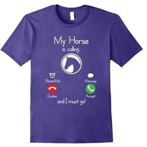 My Horse Is Calling And I Must Go T-Shirt - Purple / Xl