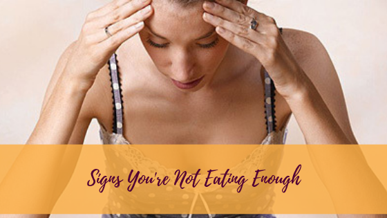 Signs You're Not Eating Enough (Yep, even IF you binge sometimes)