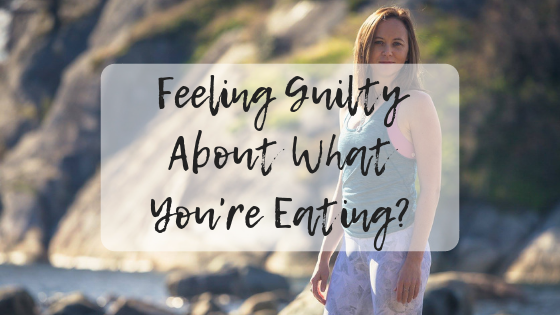 Feeling Guilty About What You're Eating?