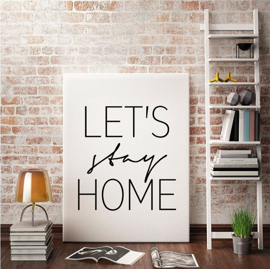 Let's Stay Home, canvas