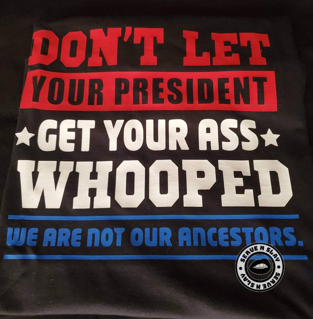 Don't Let Your President Tee