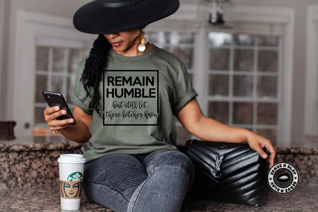 Remain Humble Tee