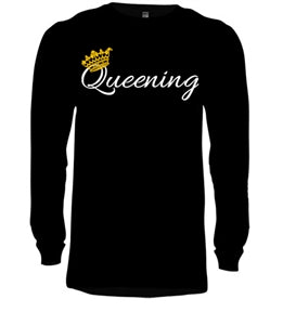 Queening Long Sleeve Tee - Black Empowerment Apparel, Black Power Apparel, Black Culture Apparel, Black History Apparel, ServeNSlayTees,