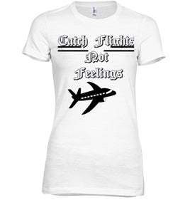 Catch Flights Not Feelings Short Sleeve Graphic Tee - Black Empowerment Apparel, Black Power Apparel, Black Culture Apparel, Black History Apparel, ServeNSlayTees,