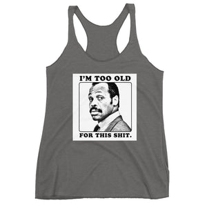 I'm Too Old For This Racerback Tank - Black Empowerment Apparel, Black Power Apparel, Black Culture Apparel, Black History Apparel, ServeNSlayTees,