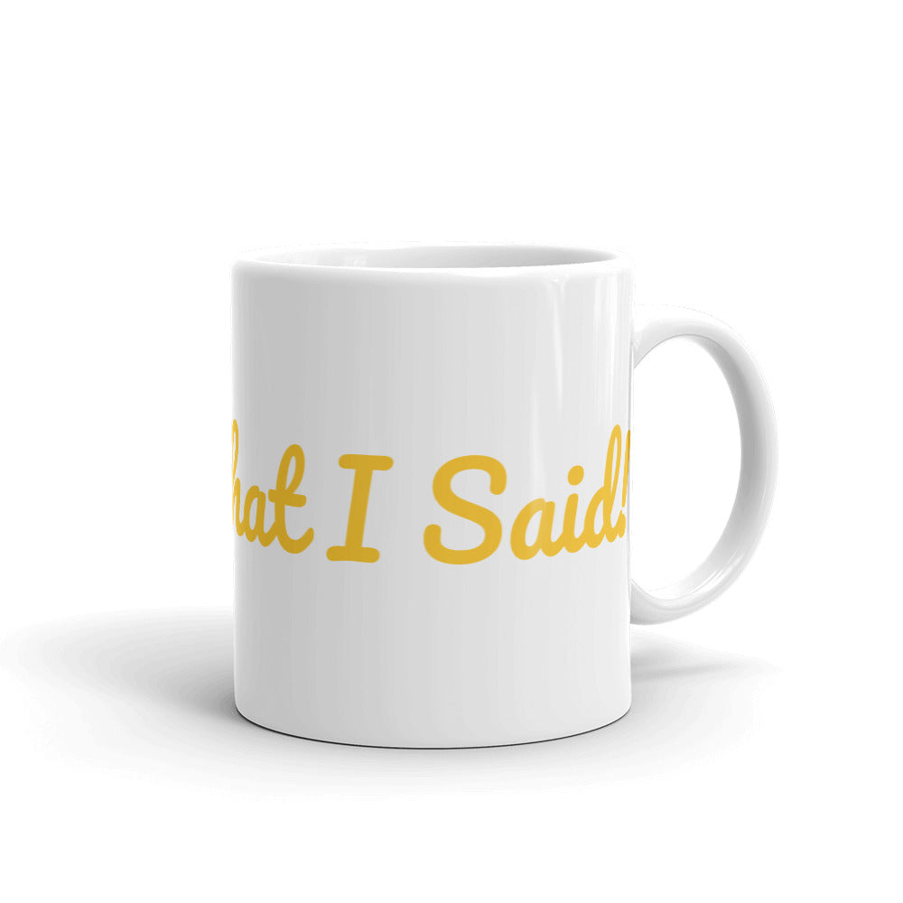 I Said What I Said! Coffee Mug - Black Empowerment Apparel, Black Power Apparel, Black Culture Apparel, Black History Apparel, ServeNSlayTees,