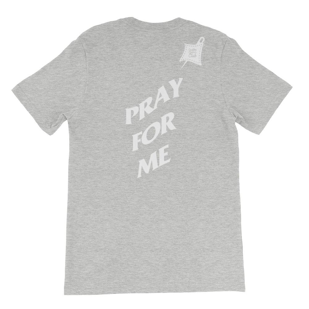 Custom Clobber Club Pray Limited Ed. Short-Sleeve Unisex T-Shirt - customclobberclub,  - Streetwear,T-shirts,Hoodies,Sweaters,hypebeast
