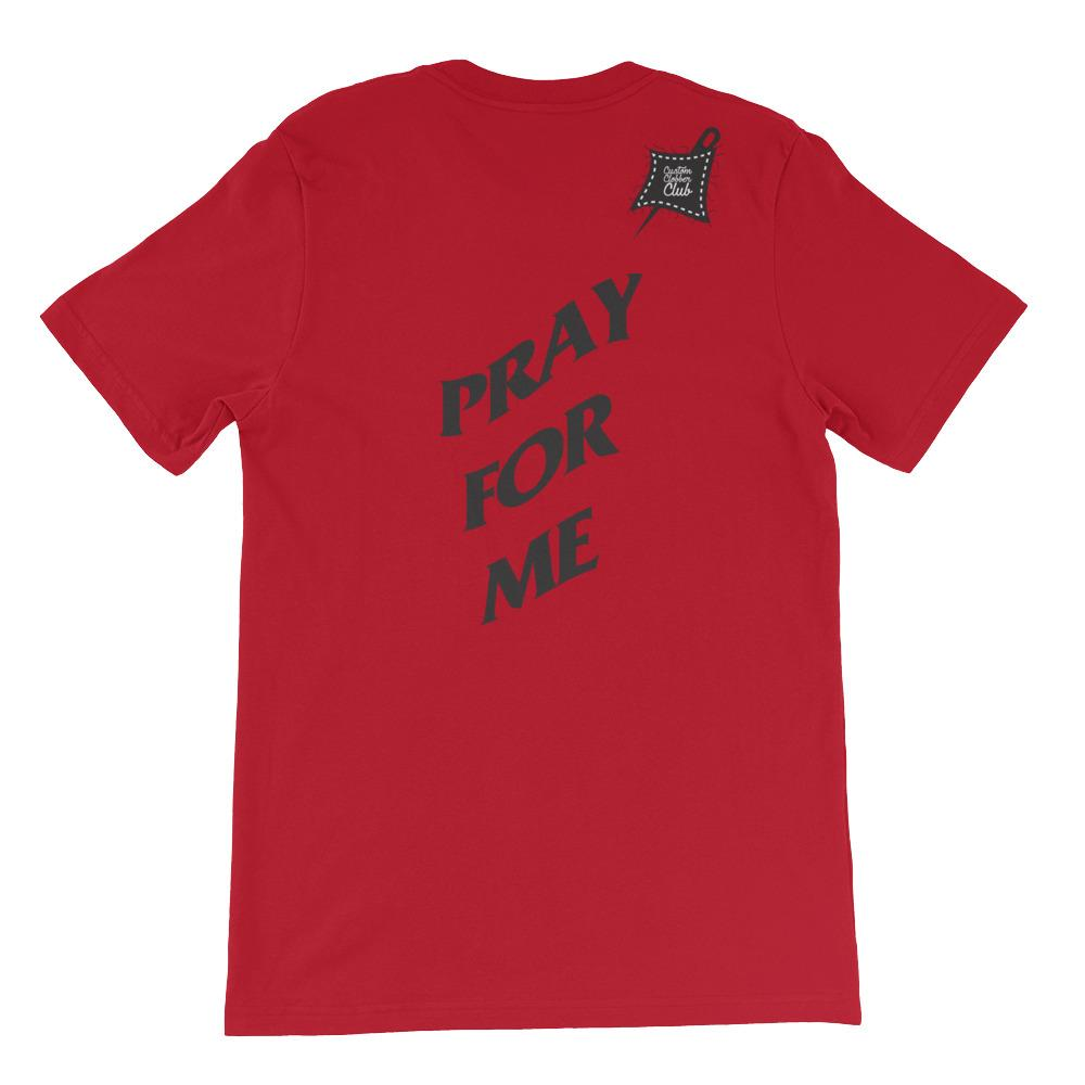 Custom Clobber Club Pray For Me Limited Ed. Short-Sleeve Unisex T-Shirt - customclobberclub