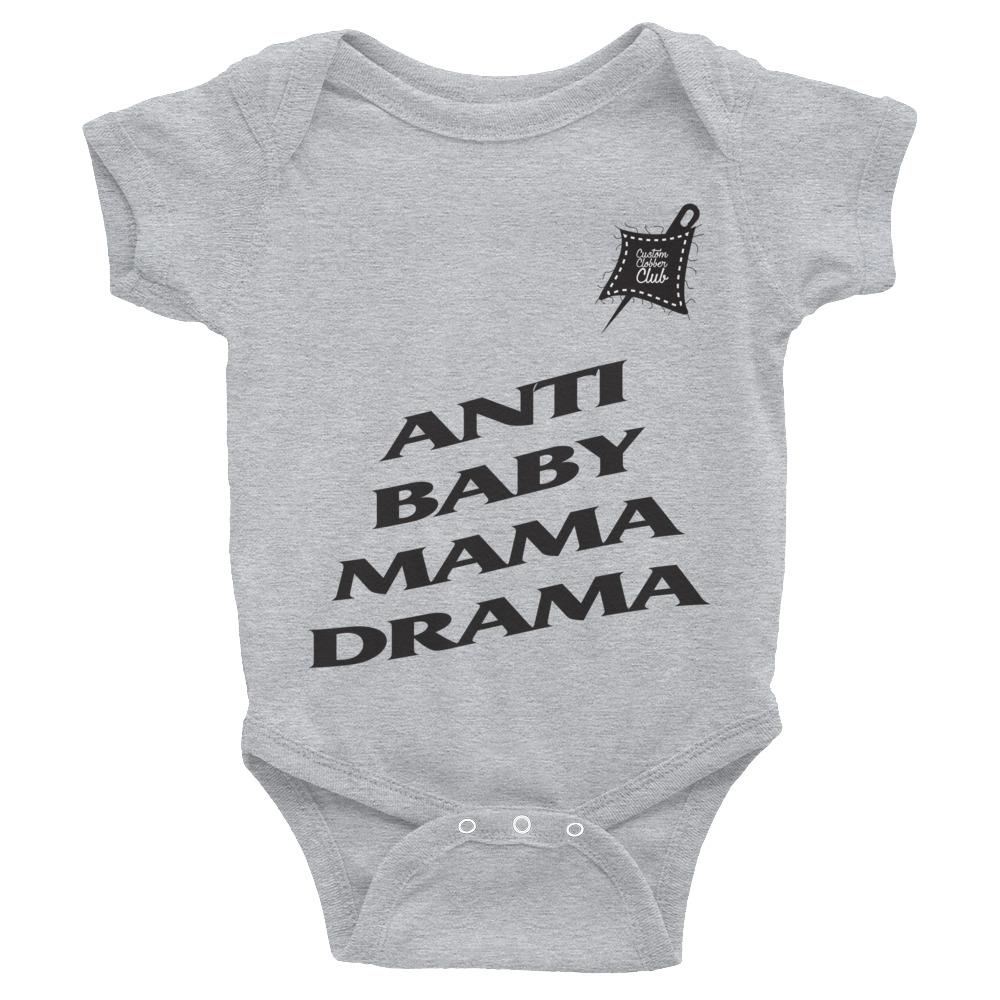 Custom Clobber Club Anti Baby Mama Drama Limited Ed. Infant Bodysuit - customclobberclub,  - Streetwear,T-shirts,Hoodies,Sweaters,hypebeast