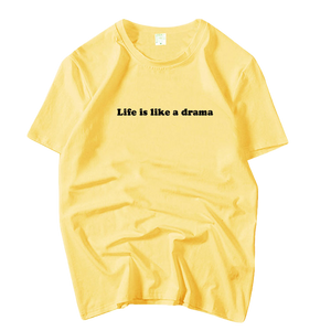 T-SHIRT - LIFE IS DRAMA (6 COULEURS)