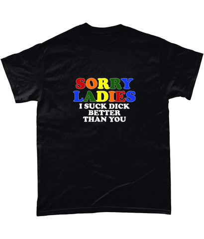 Gildan Heavy Cotton T-Shirt Sorry Ladies I Suck Dick Better Than You T-Shirt - M, Black