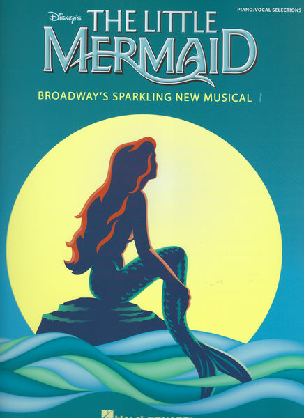 The Little Mermaid Broadway's Sparkling New Musical Piano/Vocal