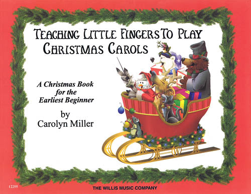 Teaching Little Fingers to Play Christmas Carols A Christmas Book for the Earliest Beginner