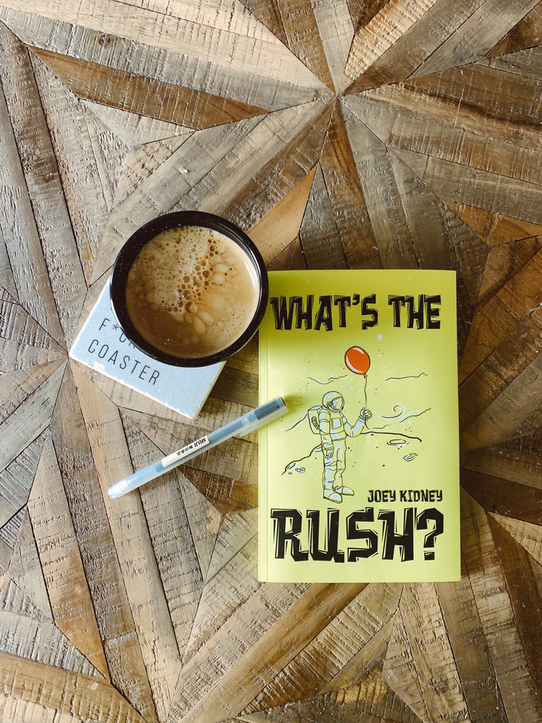 'What's the Rush?' by Joey Kidney (PERSONALIZED MESSAGE and AUTOGRAPHED (and CREW or HOODIE)