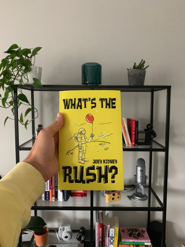 'What's the Rush?' by Joey Kidney (PERSONAL MESSAGE and AUTOGRAPHED (and CREW or HOODIE)