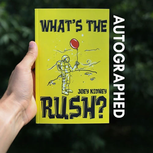 """What's the Rush?"" by Joey Kidney  (Autographed)"