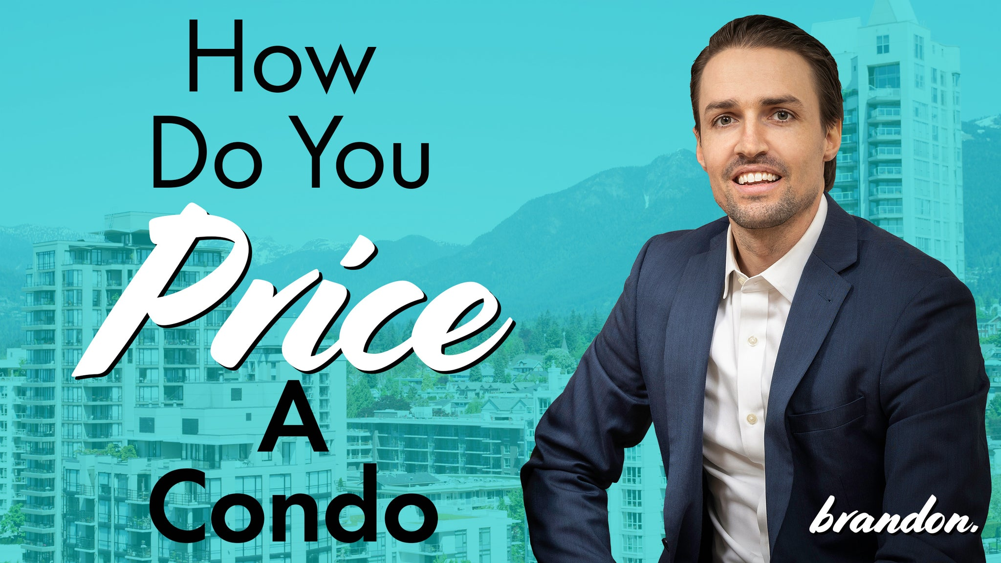 How To Price A Condo - Marketing Campaign with Real Estate Agent Brandon Crichton