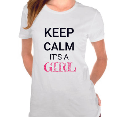 Keep Calm Its A Girl Unisex T-Shirt