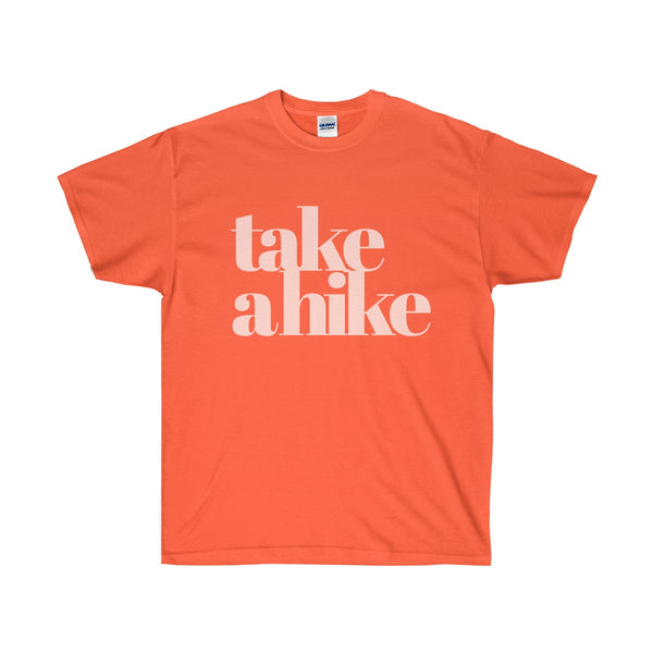 """Take a Hike"" is written in white on this Orange T Shirt for Adults."