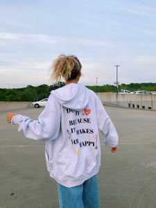 """DO IT BECAUSE IT MAKES YOU HAPPY"" ZIP UP"