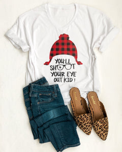 You'll Shoot your eye Out Kid - T-shirt