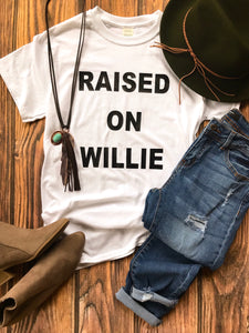Raised on Willie T-shirt