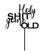 Holy Shit Your Old Cake Topper - Harper Maddison