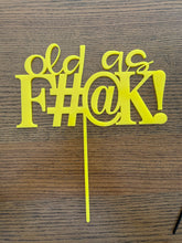 Old as F#@K! Cake Topper - Harper Maddison