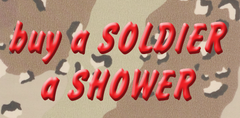 Buy A Soldier A Shower!