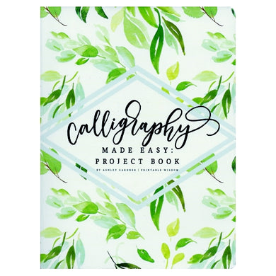Calligraphy Made Easy Project Book (168 Pages) Over 80 Calligraphy Projects