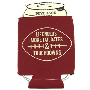 Football Game Life Needs More Tailgates and Touchdowns Red Beverage Holder (Keeps Cans & Bottles Cold)