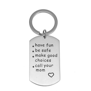 Have Fun, Be Safe, Make Good Choices and Call Your MOM Stainless Steel Keychain. Perfect Gift for New Driver or Graduation Keychain - K9King