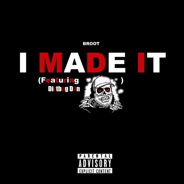 "Broot (Artist from NH) releases ""I Made It"" featuring Dirtbag Dan (San Jose, CA)"