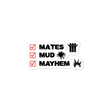 Mates, Mud, Mayhem - Bubble-free stickers - Reaper Industries