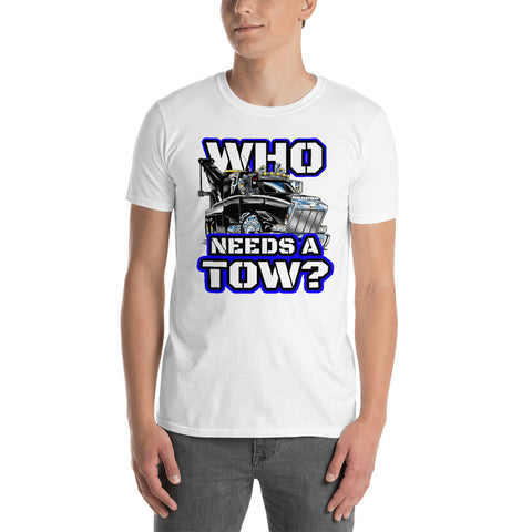 Who Needs a Tow Blue - Short-Sleeve Unisex T-Shirt - Reaper Industries