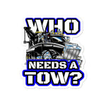 Who Needs a Tow Blue - Bubble-free stickers - Reaper Industries