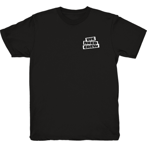 WE NEED CREW TEE BLACK