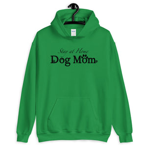 Ladies' Stay at Home Dog Mom Hoodie