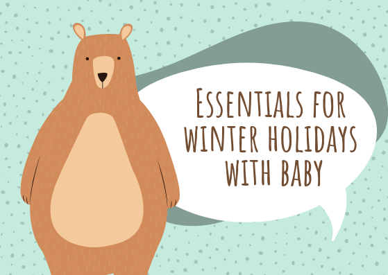 Essentials for winter holidays with a baby