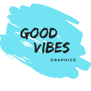 Good Vibes Graphics
