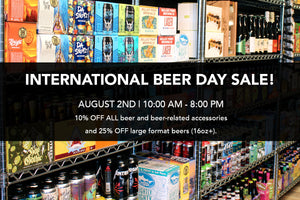 International Beer Day - ONE DAY ONLY SALE at Wine Gourmet!