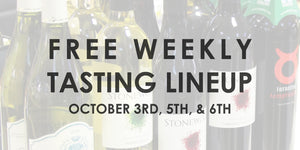 Free Weekly Tasting Lineup - October 3rd, 5th, & 6th
