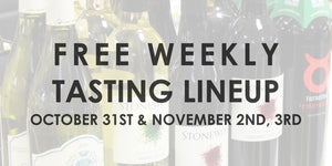 Free Weekly Tasting Lineup - October 31st & November 2nd, 3rd