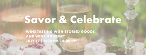 Savor & Celebrate with Storied Goods - July 17th