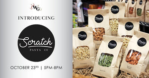 Introducing Scratch Pasta - October 23rd 5-8pm