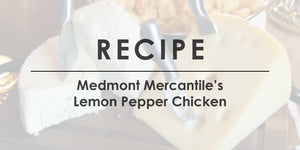 Medmont Mercantile Baked Lemon Pepper Chicken Recipe