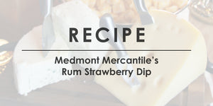 Medmont Mercantile Rum Strawberry Dip Recipe