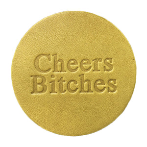"""Cheers Bitches"" Leather Coaster"