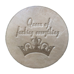 """Queen of Everything"" Leather Coaster"